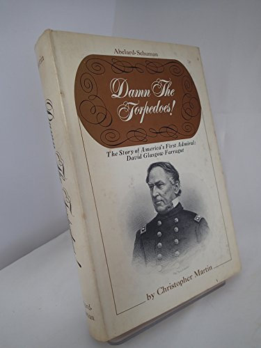 Damn the torpedos!: The story of America's: Martin, Christopher