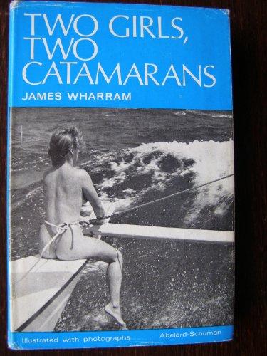 Two girls, two catamarans: Wharram, James