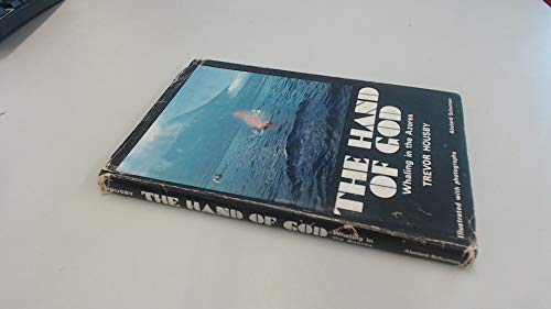 The Hand of God: Whaling in the Azores: Housby, Trevor