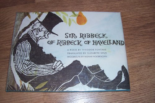 SIR RIBBECK OF RIBBECK OF HAVELLAND: Fontane, Theodor, Illustrated by Nonny Hogrogian, translated ...