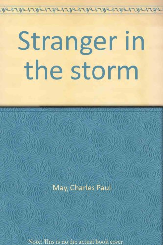 Stranger in the storm: Charles Paul May