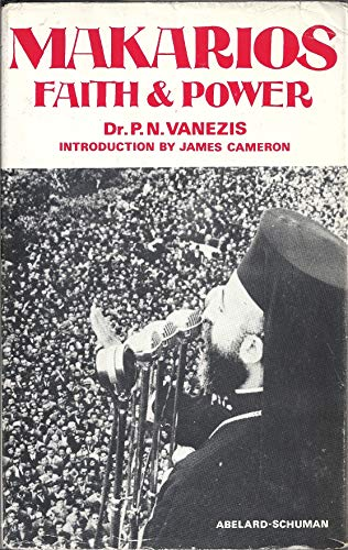Makarios Faith and Power: Vanezis, Dr. P. N. (James Cameron, Introduction)