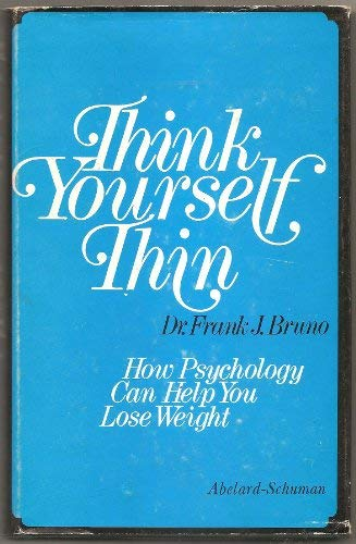 9780200719483: THINK YOURSELF THIN: HOW PSYCHOLOGY CAN HELP YOU LOSE WEIGHT