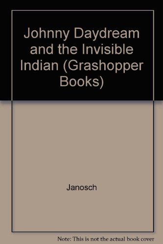 9780200721455: Johnny Daydream and the Invisible Indian (Grashopper Books)
