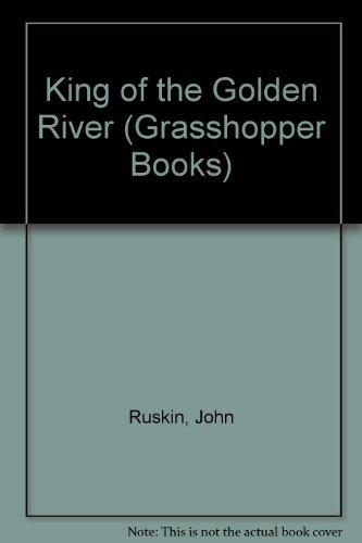 King of the Golden River (Grasshopper Books): Ruskin, John