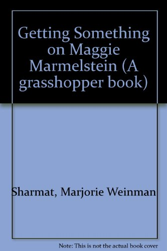 9780200722506: Getting Something on Maggie Marmelstein (A grasshopper book)