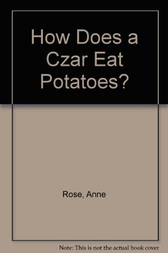 9780200722575: How Does a Czar Eat Potatoes?