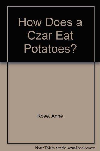9780200722575: How Does a Czar Eat Potatoes?