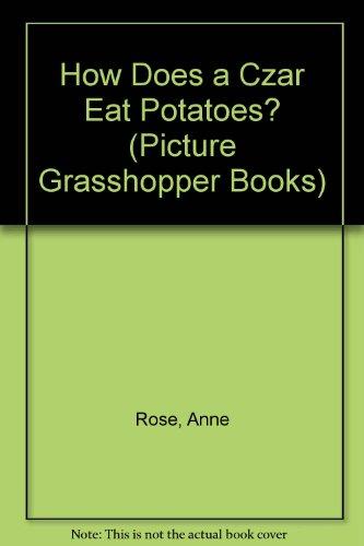 9780200722582: How Does a Czar Eat Potatoes? (Picture Grasshopper Books)