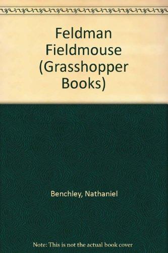 9780200723299: Feldman Fieldmouse (Grasshopper Books)