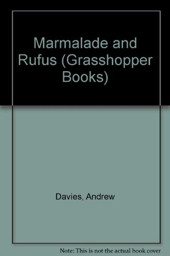Marmalade and Rufus (Grasshopper Books) (0200726080) by Andrew Davies