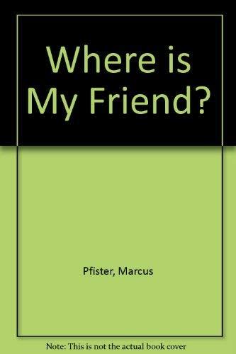 9780200728775: Where Is My Friend?