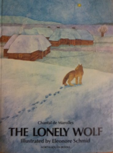 9780200728911: The Lonely Wolf (North-South Books)