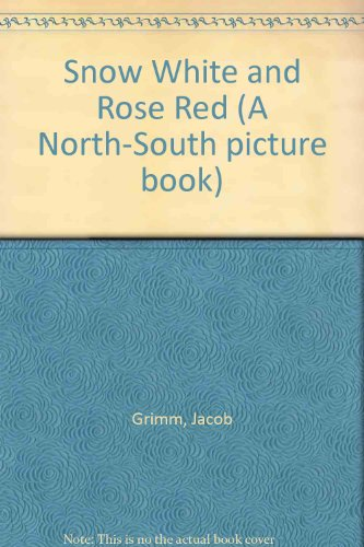 9780200729260: Snow White and Rose Red (A North-South picture book)