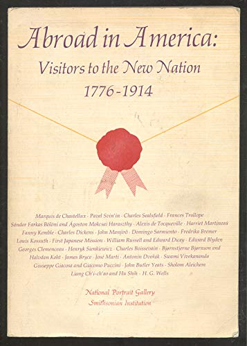 9780201000320: Abroad in America: Visitors to the New Nation, 1776-1914