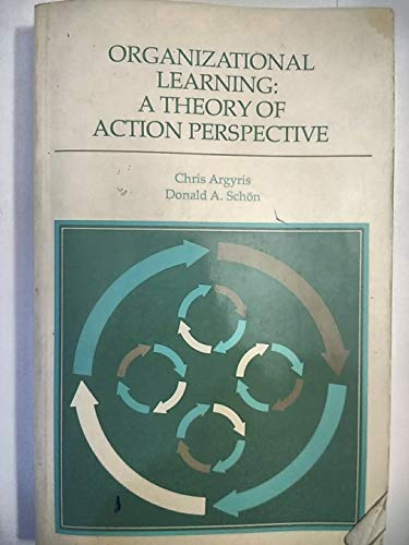 9780201001747: 001: Organizational Learning: A Theory of Action Perspective (Addison-Wesley Series on Organization Development.)
