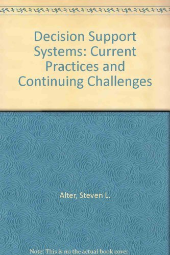 Decision Support Systems: Current Practices and Continuing: Alter, S L