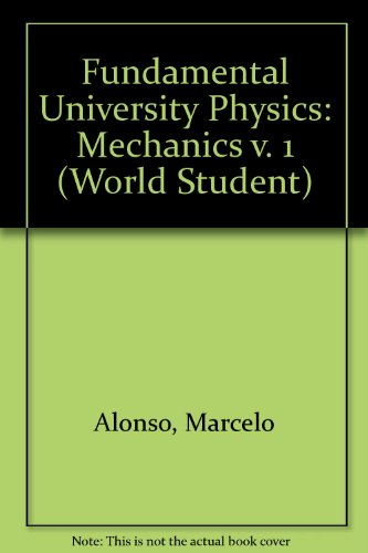 9780201002607: Fundamental University Physics: Mechanics v. 1 (World Student)