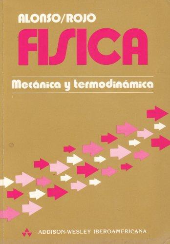 9780201002737: FISICA MECANICA Y TERMODINAMICA