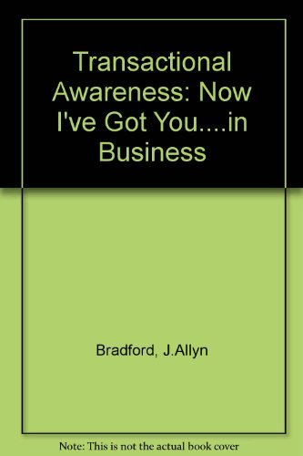 9780201003208: Transactional Awareness: Now I've Got You....in Business