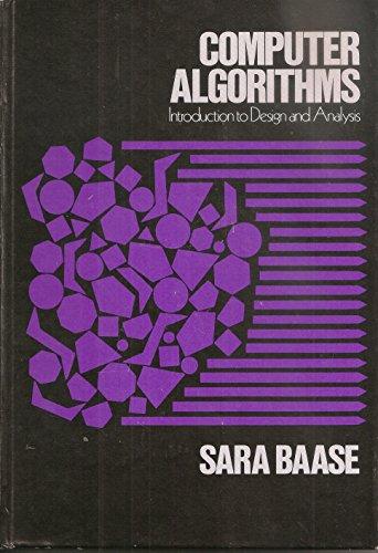Computer Algorithms: Introduction to Design and Analysis: Sara Baase