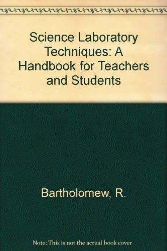 Science Laboratory Techniques: A Handbook for Teachers: Bartholomew, Rolland B.