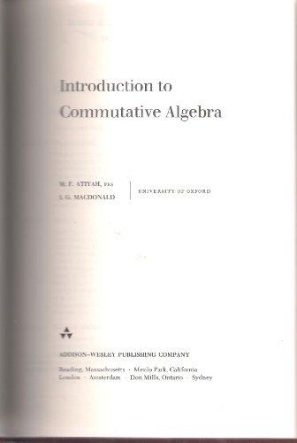 9780201003611: Introduction to Commutative Algebra (Addison-Wesley Series in Mathematics)
