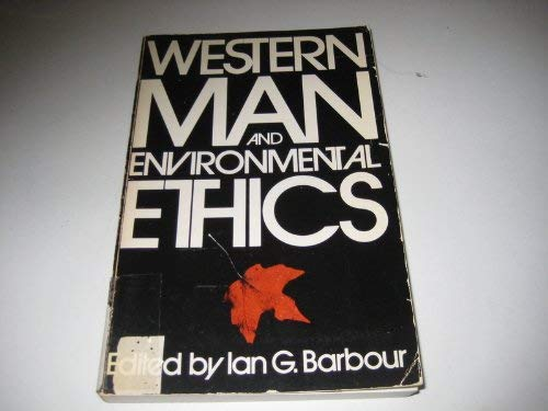 9780201003871: Western Man and Environmental Ethics