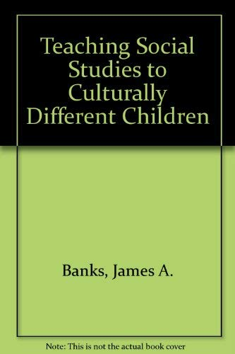 Teaching Social Studies to Culturally Different Children (0201003910) by Banks, James A.; Joyce, William W.