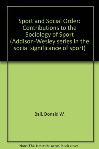 9780201004083: Sport and Social Order: Contributions to the Sociology of Sport (Addison-Wesley series in the social significance of sport)