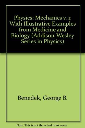 9780201005516: Physics, With Illustrative Examples from Medicine and Biology (Addison-Wesley Series in Physics)