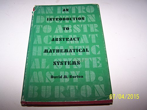 9780201007213: An Introduction to Abstract Mathematical Systems.