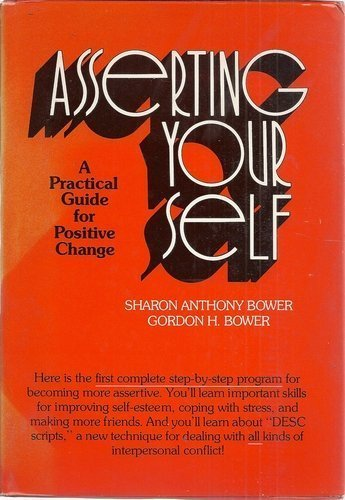 9780201008371: Asserting Yourself: A Practical Guide for Positive Change