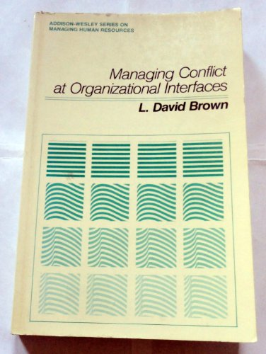 9780201008845: Managing Conflict at Organizational Interfaces (Addison-Wesley Series on Managing Human Resources)