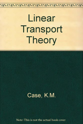 9780201009057: Linear Transport Theory