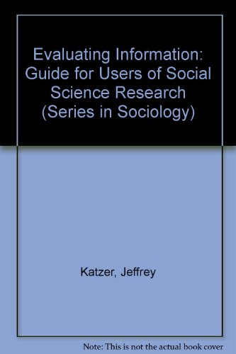 9780201009484: Evaluating Information: Guide for Users of Social Science Research (Series in Sociology)