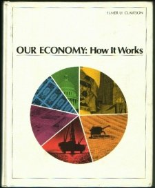 9780201010572: Our economy: How it works