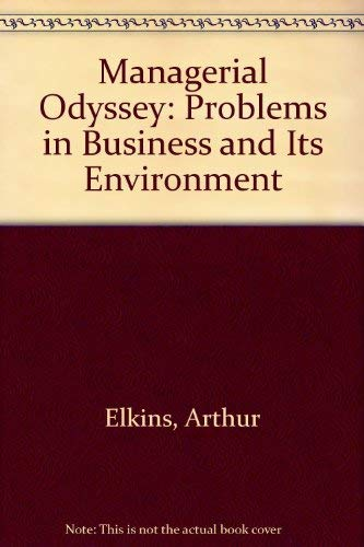 A Managerial Odyssey: Problems in Business and its Environment, Second Edition