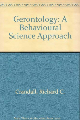 9780201012521: Gerontology: A Behavioural Science Approach (Addison-Wesley series in sociology)