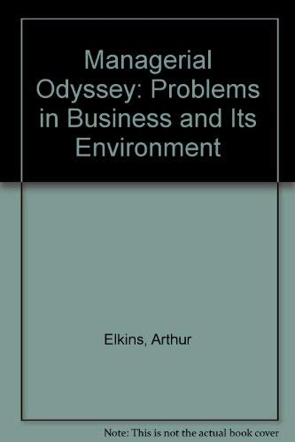 A Managerial Odyssey: Problems in Business and its Environment