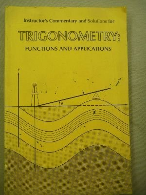 Instructor's commentary and solutions for Trigonometry, functions and applications (Addison-Wesley innovative series) (9780201019971) by Paul A Foerster
