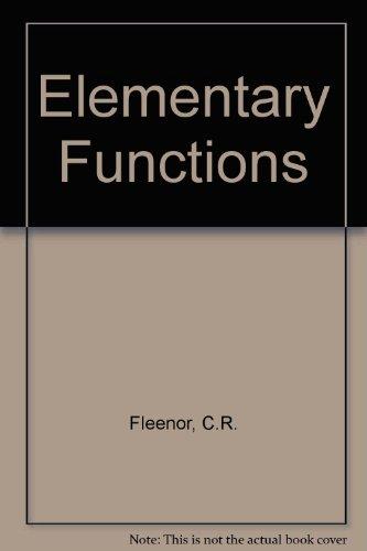 The Elementary Functions: Charles R. Fleenor;