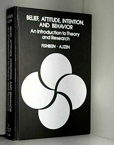 9780201020892: Belief, Attitude, Intention and Behavior: An Introduction to Theory and Research (Addison-Wesley series in social psychology)