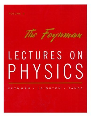 The Feynman Lectures on Physics: Mainly Electromagnetism and Matter ,Volume 2 (020102117X) by Matthew Sands; Richard P. Feynman; Robert B. Leighton