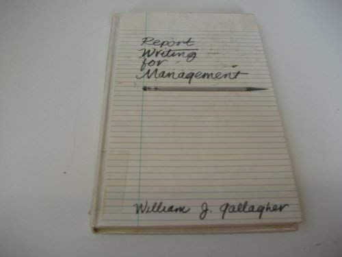 Report Writing for Management: Gallagher, W.J.
