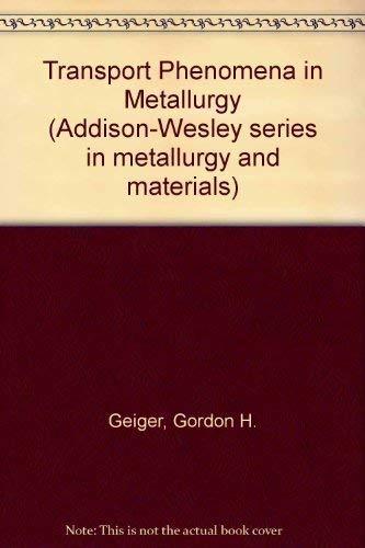 9780201023527: Transport Phenomena in Metallurgy