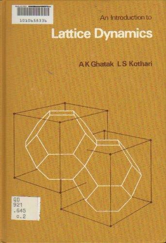 Introduction to Lattice Dynamics: Ajoy Ghatak ,