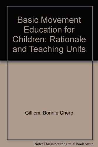 9780201023770: basic movement education for children: rationale and teaching units