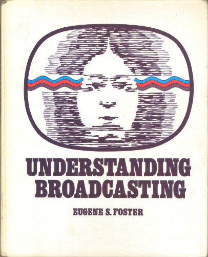 9780201024685: Understanding Broadcasting (Addison-Wesley series in mass communication)