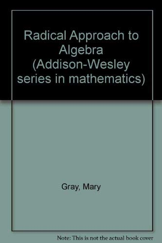 A Radical Approach to Algebra: Gray, Mary